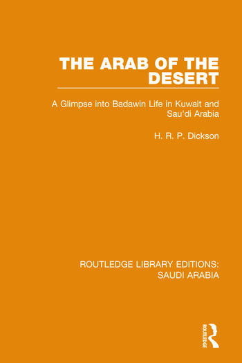 The Arab of the Desert Pbdirect A Glimpse into Badawin life in Kuwait and Saudi Arabia book cover