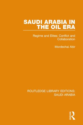 Saudi Arabia in the Oil Era Pbdirect Regime and Elites; Conflict and Collaboration book cover