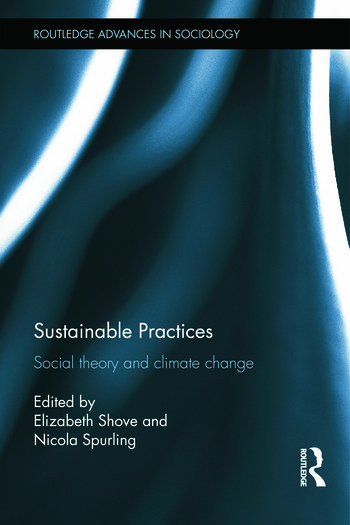 Sustainable Practices Social Theory and Climate Change book cover