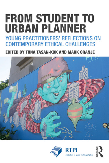From Student to Urban Planner Young Practitioners' Reflections on Contemporary Ethical Challenges book cover