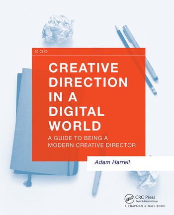 Creative Direction in a Digital World A Guide to Being a Modern Creative Director book cover