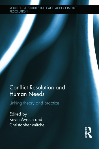 Conflict Resolution and Human Needs Linking Theory and Practice book cover