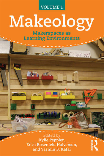 Makeology Makerspaces as Learning Environments (Volume 1) book cover