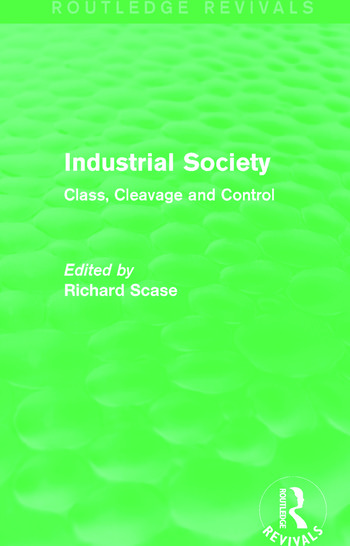 Industrial Society (Routledge Revivals) Class, Cleavage and Control book cover