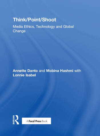 Think/Point/Shoot Media Ethics, Technology and Global Change book cover