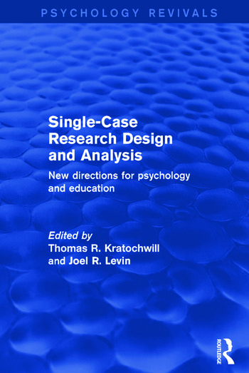 Single-Case Research Design and Analysis New Directions for Psychology and Education book cover