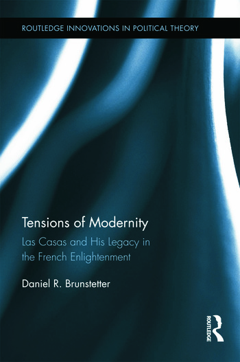 Tensions of Modernity Las Casas and His Legacy in the French Enlightenment book cover