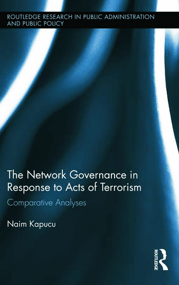 Network Governance in Response to Acts of Terrorism Comparative Analyses book cover