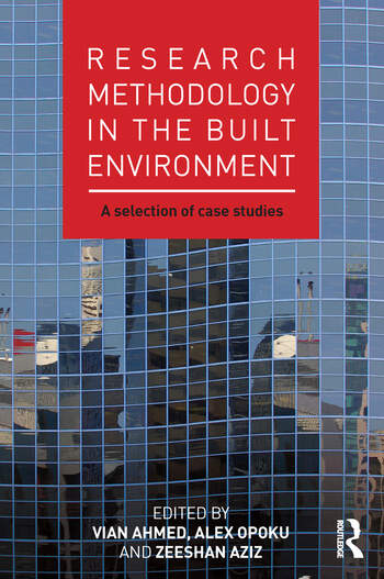 Research Methodology in the Built Environment A Selection of Case Studies book cover
