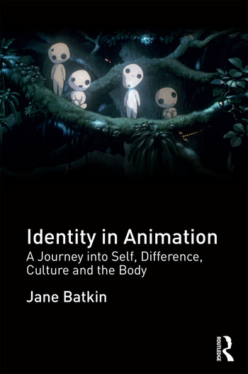Identity in Animation A Journey into Self, Difference, Culture and the Body book cover