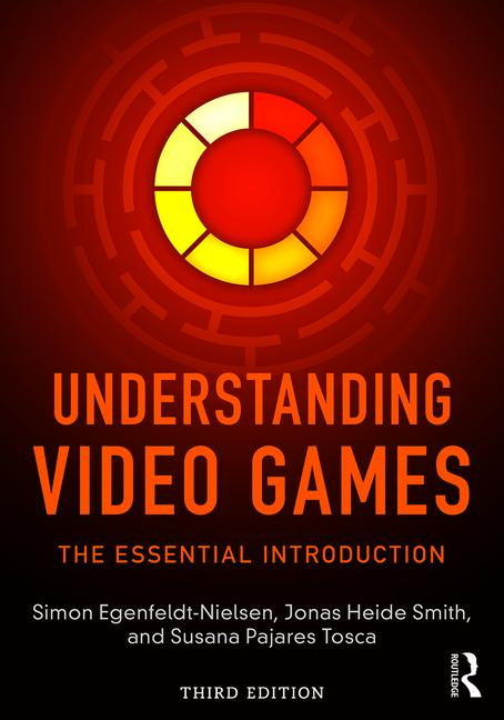 Understanding Video Games The Essential Introduction book cover