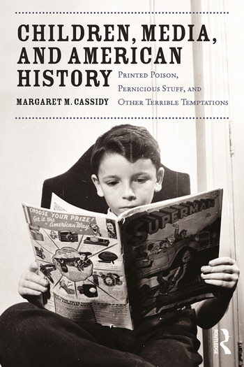 Children, Media, and American History Printed Poison, Pernicious Stuff, and Other Terrible Temptations book cover