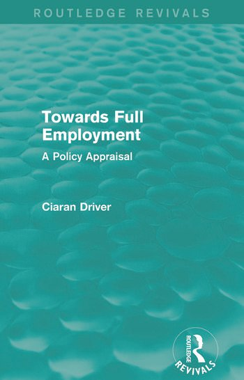 Towards Full Employment (Routledge Revivals) A Policy Appraisal book cover
