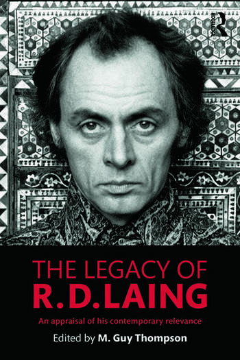 The Legacy of R. D. Laing An appraisal of his contemporary relevance book cover