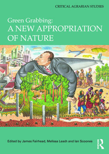 Green Grabbing: A New Appropriation of Nature book cover