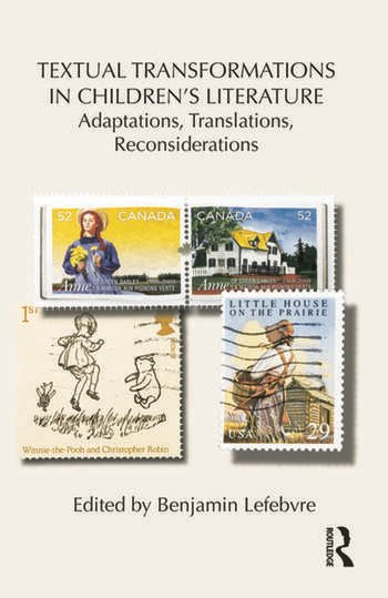 Textual Transformations in Children's Literature Adaptations, Translations, Reconsiderations book cover