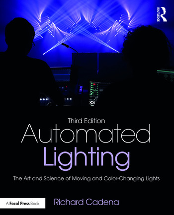 Automated Lighting The Art and Science of Moving and Color-Changing Lights book cover