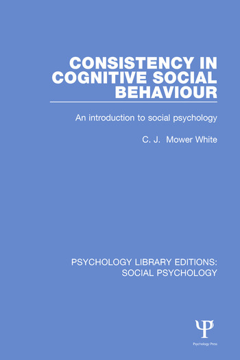 Consistency in Cognitive Social Behaviour An Introduction to Social Psychology book cover