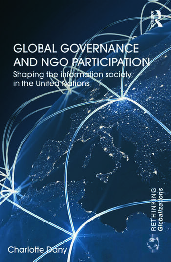 Global Governance and NGO Participation Shaping the information society in the United Nations book cover