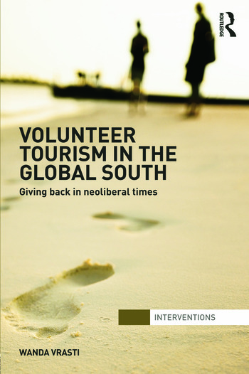 Volunteer Tourism in the Global South Giving Back in Neoliberal Times book cover