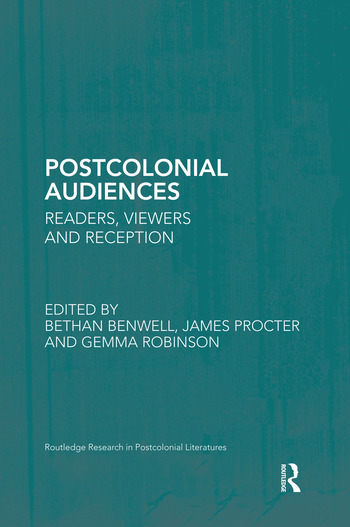 Postcolonial Audiences Readers, Viewers and Reception book cover