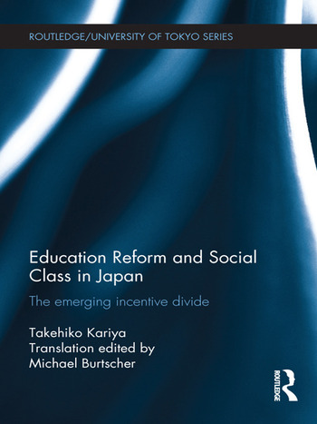 Education Reform and Social Class in Japan The emerging incentive divide book cover