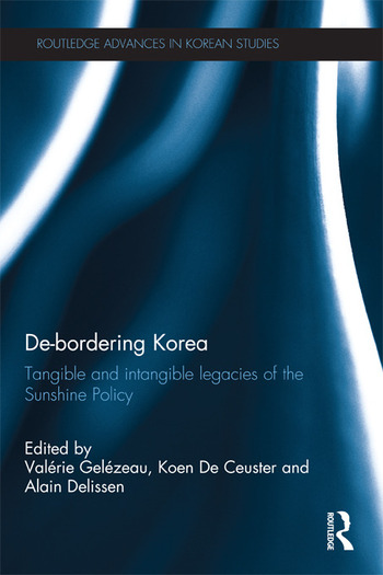 De-Bordering Korea Tangible and Intangible Legacies of the Sunshine Policy book cover