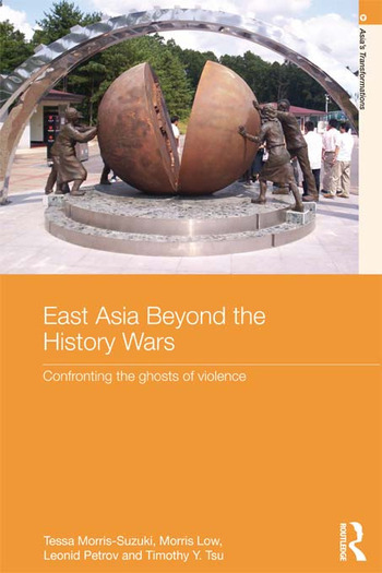 East Asia Beyond the History Wars Confronting the Ghosts of Violence book cover