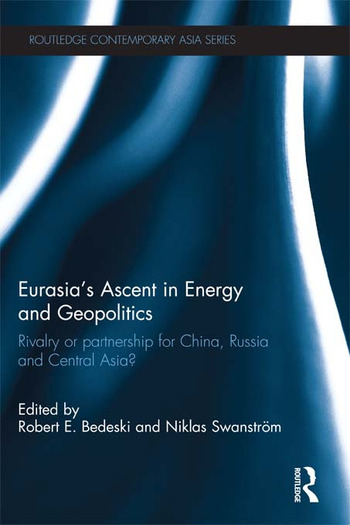 Eurasia's Ascent in Energy and Geopolitics Rivalry or Partnership for China, Russia, and Central Asia? book cover