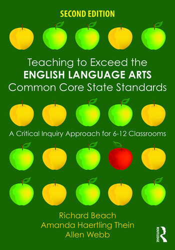 Teaching to Exceed the English Language Arts Common Core State Standards A Critical Inquiry Approach for 6-12 Classrooms book cover