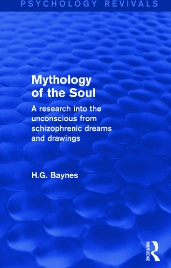 Mythology of the Soul A Research into the Unconscious from Schizophrenic Dreams and Drawings book cover