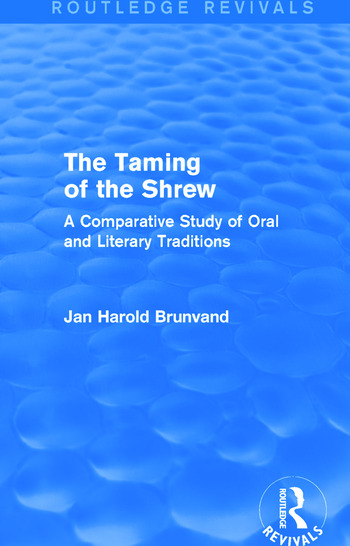 The Taming of the Shrew (Routledge Revivals) A Comparative Study of Oral and Literary Versions book cover