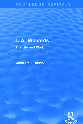 I. A. Richards (Routledge Revivals) His Life and Work book cover