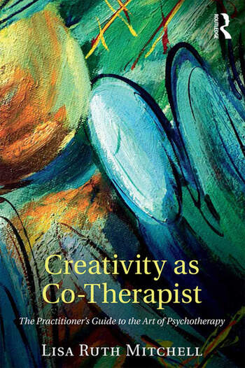 Creativity as Co-Therapist The Practitioner's Guide to the Art of Psychotherapy book cover