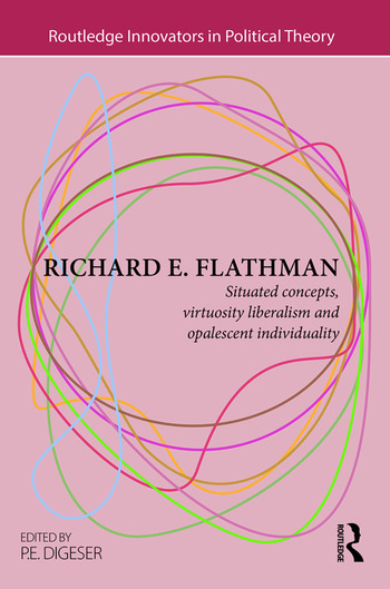 Richard E. Flathman Situated Concepts, Virtuosity Liberalism and Opalescent Individuality book cover