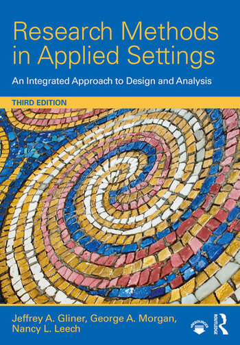 Research Methods in Applied Settings An Integrated Approach to Design and Analysis, Third Edition book cover