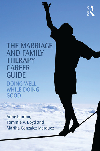 The Marriage and Family Therapy Career Guide Doing Well While Doing Good book cover