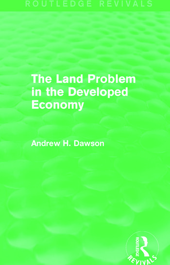 The Land Problem in the Developed Economy (Routledge Revivals) book cover