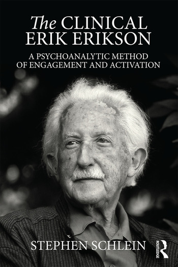 The Clinical Erik Erikson A Psychoanalytic Method of Engagement and Activation book cover