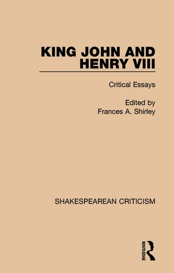 King John and Henry VIII Critical Essays book cover