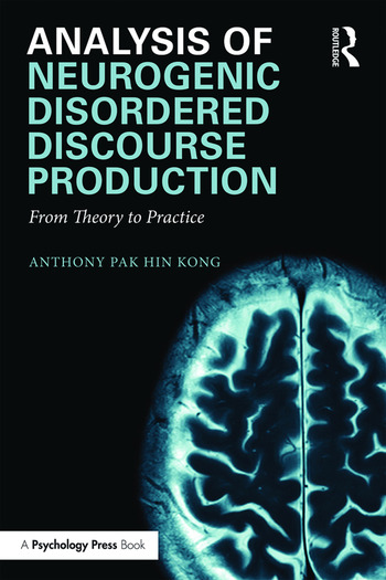 Analysis of Neurogenic Disordered Discourse Production From Theory to Practice book cover