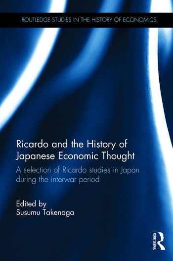 Ricardo and the History of Japanese Economic Thought A selection of Ricardo studies in Japan during the interwar period book cover