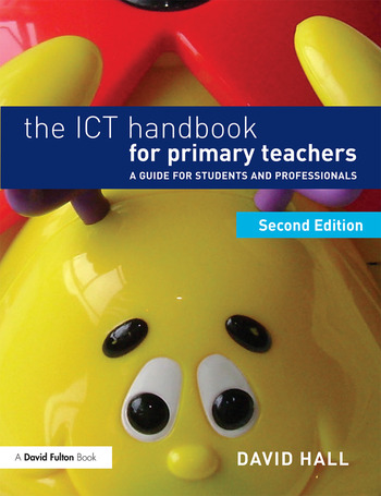 The ICT Handbook for Primary Teachers A guide for students and professionals book cover