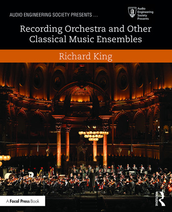 Recording Orchestra and Other Classical Music Ensembles book cover