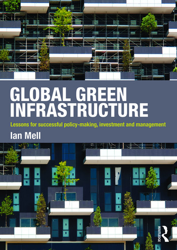 Global Green Infrastructure Lessons for successful policy-making, investment and management book cover