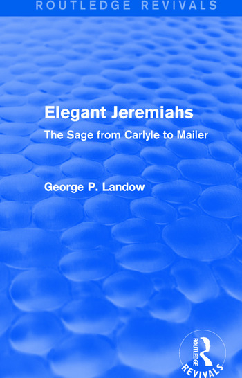 Elegant Jeremiahs (Routledge Revivals) The Sage from Carlyle to Mailer book cover