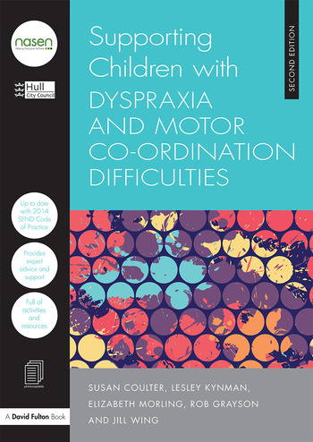 Supporting Children with Dyspraxia and Motor Co-ordination Difficulties book cover