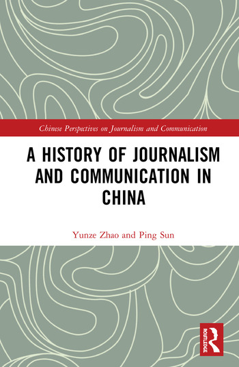 A History of Journalism and Communication in China book cover
