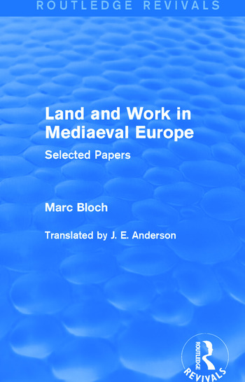 Land and Work in Mediaeval Europe (Routledge Revivals) Selected Papers book cover