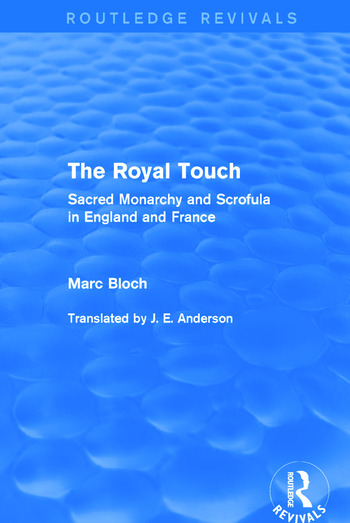 The Royal Touch (Routledge Revivals) Sacred Monarchy and Scrofula in England and France book cover